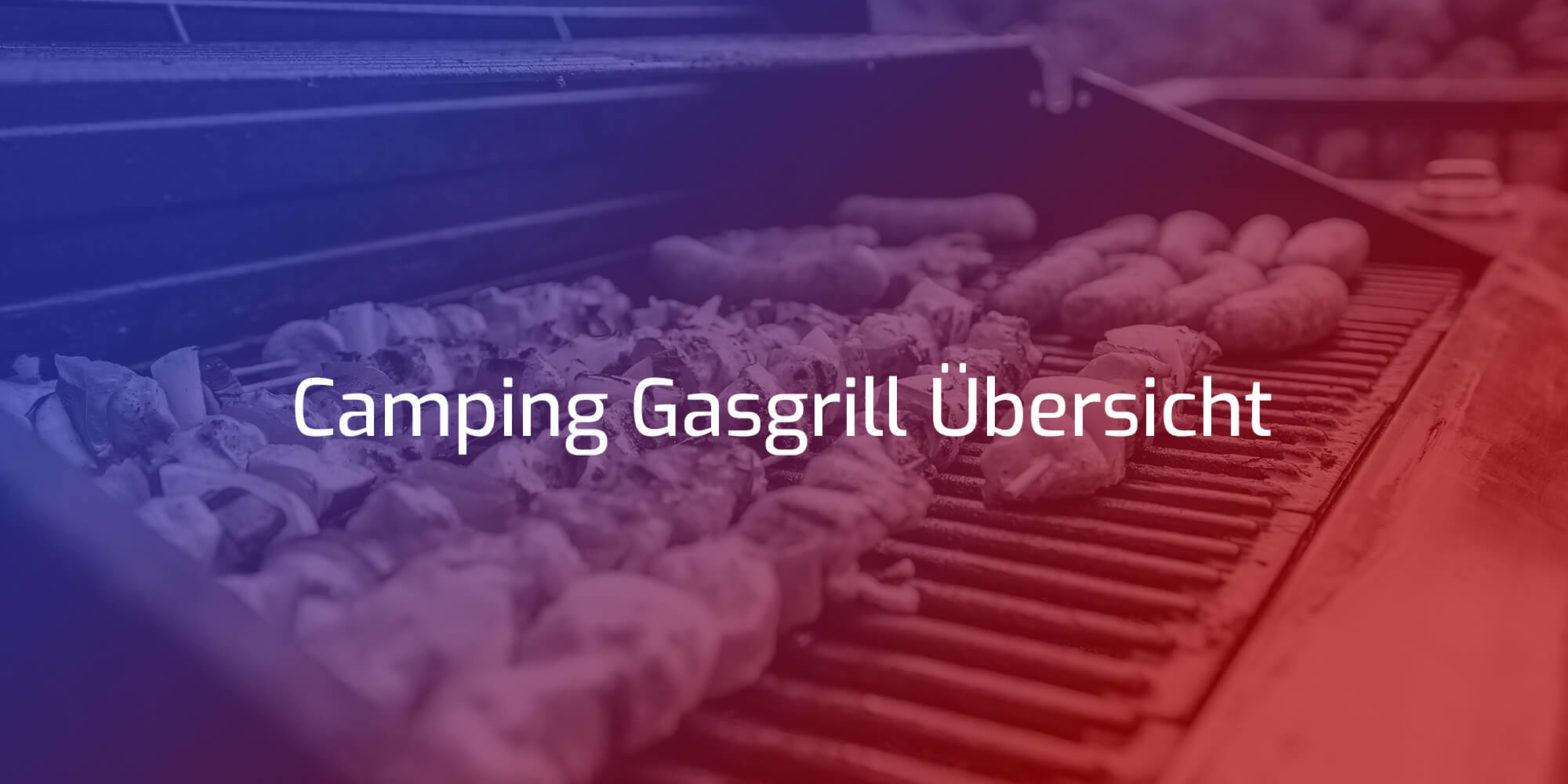 Camping Gasgrill Übersicht Empfehlung